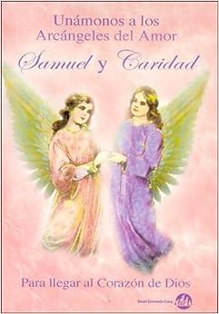 Unamonos a Los Arcangeles del Amor Samuel y Caridad (Spanish Edition