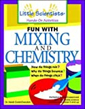 img - for Fun with Mixing and Chemistry by Gold-Dworkin, Heidi, Ullman, Robert K. (2000) Paperback book / textbook / text book