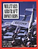 img - for Military Aircraft Boneyards book / textbook / text book