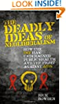 The Deadly Ideas of Neoliberalism: Ho...