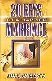Twenty Keys To A Happier Marriage (1563940361) by Murdock, Mike