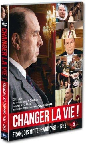 changer-la-vie-mitterrand-1981-1983-by-phillipe-magnan