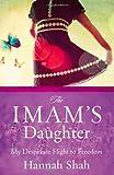 Imam's Daughter: My Desperate Flight To Freedom