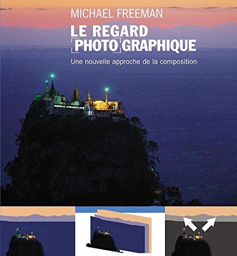 Le regard photographique : Une nouvelle approche de la composition