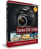 Canon EOS 1200D - Für bessere Fotos von Anfang an! Das Kamerahandbuch inkl. GRATIS E-Book