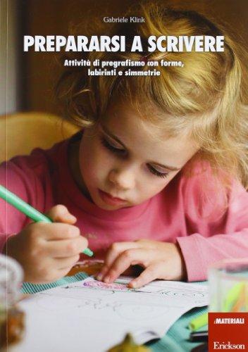 Prepararsi a scrivere Attività di pregrafismo con forme labirinti e simmetrie PDF