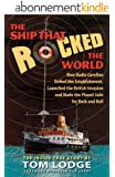 The Ship That Rocked the World: How Radio Caroline Defied the Establishment, Launched the British Invasion and Made the Planet Safe for Rock and Roll (English Edition)