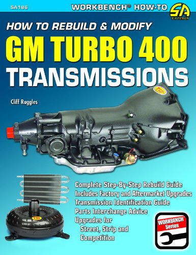 How to Rebuild & Modify GM Turbo 400 Transmissions (S-A Design Workbench Series) (How To Rebuild A Transmission compare prices)