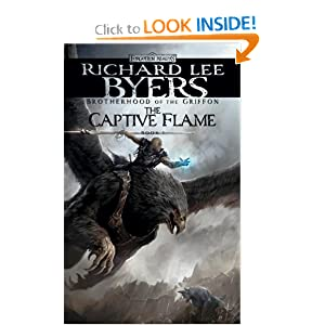 The Captive Flame: Brotherhood of the Griffon, Book I by Richard Lee Byers