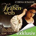 Das Krähenweib Hörbuch von Corina Bomann Gesprochen von: Gabriele Blum