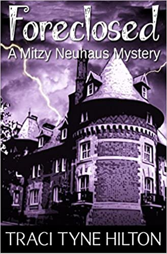 Foreclosed: A Mitzy Neuhaus Mystery
