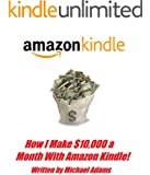 How I Make $10,000 a Month With Amazon Kindle!