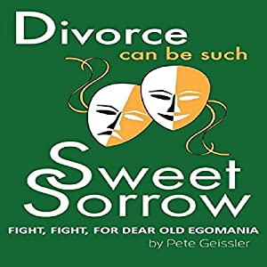 Divorce: Fight, Fight, for Dear Old Egomania Audiobook