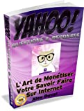 img - for Yahoo Questions & R ponses: L'Art de mon tiser votre savoir faire sur Internet (Gagner de l'argent sur Internet t. 3) (French Edition) book / textbook / text book