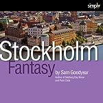 Stockholm: A Fantasy Return | Sam Goodyear