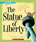 img - for The Statue of Liberty (True Books) book / textbook / text book