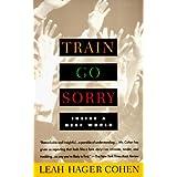 Train Go Sorry: Inside a Deaf World ~ Leah Hager Cohen
