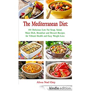 The mediterranean diet 101 delicious low fat soup salad main dish