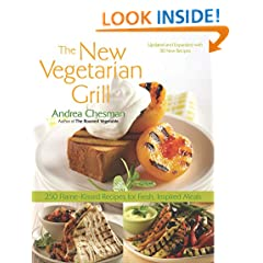 The New Vegetarian Grill, Revised Edition: 250 Flame-Kissed Recipes for Fresh, Inspired Meals
