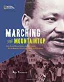 img - for Marching to the Mountaintop: How Poverty, Labor Fights and Civil Rights Set the Stage for Martin Luther King Jr's Final Hours book / textbook / text book