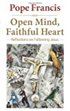 img - for Open Mind, Faithful Heart: Reflections on Following Jesus book / textbook / text book