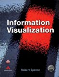 img - for Information Visualization by Robert Spence (2000-12-15) book / textbook / text book