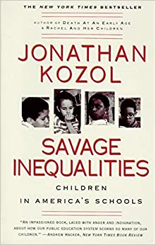read savage inequalities by jonathan kozol Savage inequalities jonathan kozol i've been meaning to read this for several years and finally managed to get my reminder of it and a gap in reading prospects at.