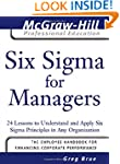 Six Sigma for Managers: 24 Lessons to...