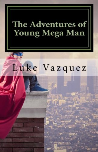 The Adventures of Young Mega Man: Dr. Hibachi and the Serum Affect