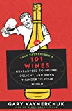 img - for Gary Vaynerchuk's 101 Wines: Guaranteed to Inspire, Delight, and Bring Thunder to Your World book / textbook / text book