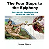 The Four Steps to the Epiphany: Successful Strategies for Products that Win ~ Steve Blank