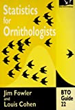 Statistics for Ornithologists (BTO Guides) (0903793555) by Fowler, Jim