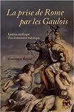 echange, troc Dominique Briquel - La prise de Rome par les Gaulois