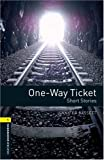 One-way Ticket - Short Stories: 400 Headwords (Oxford Bookworms Library)