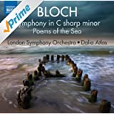 Bloch: Symphony in C-Sharp Minor & Poems of the Sea