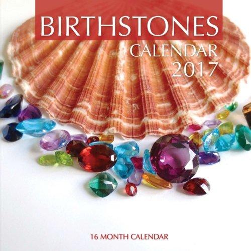 Birthstones Calendar 2017: 16 Month Calendar