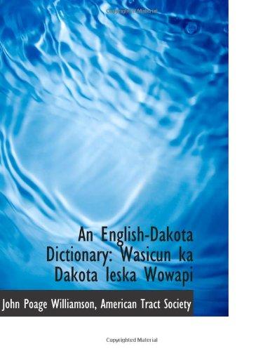 An English-Dakota Dictionary: Wasicun ka Dakota Ieska Wowapi