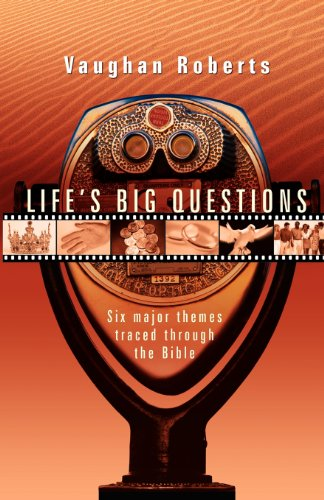 Life's Big Questions: Six Major Themes Traced Through the Bible