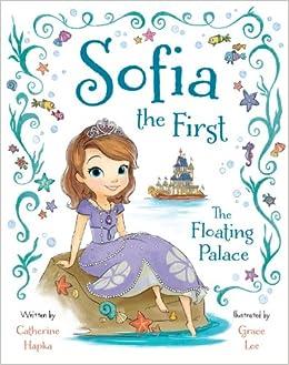 Sofia The First The Floating Palace Disney Book Group Princess Sofia Books