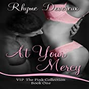 At Your Mercy: VIP The Pink Collection | [Rhyme Devereux]