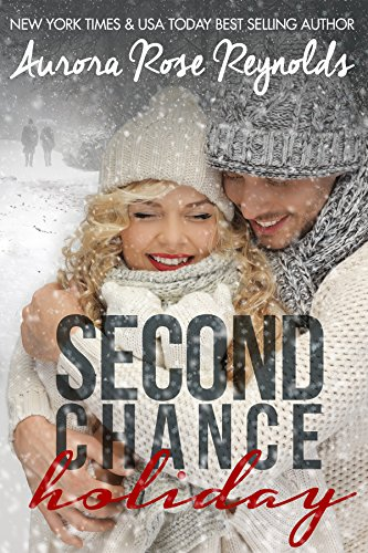 Aurora Rose Reynolds - Second Chance Holiday. (Novella)