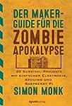Der Maker-Guide f�r die Zombie-Apokal...