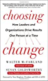 img - for Choosing Change: How Leaders and Organizations Drive Results One Person at a Time book / textbook / text book
