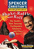 Shake, Rattle, and Roll: The Worlds Most Amazing Volcanoes, Earthquakes, and Other Forces