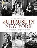 Zu Hause in New York: 20 Prominente zeigen ihre Stadt