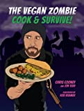 The Vegan Zombie - Cook & Survive