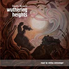 Wuthering Heights Audiobook by Emily Bronte Narrated by Emma Messenger