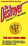 The Day Remo Died: A Special Edition Destroyer Novella (The Destroyer)