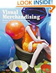 Visual Merchandising, Third edition:...