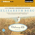 Ordinary Life: Stories Audiobook by Elizabeth Berg Narrated by Elizabeth Berg